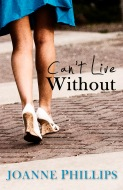 Cover of Can't Live Without by Joanne Phillips